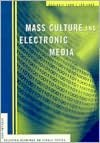 Mass Culture and Electronic Media