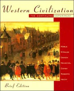 Western Civilization: The Continuing Experiment, Brief Edition