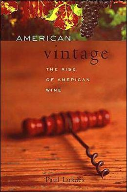 American Vintage: From Isolation to International Renown -- The Rise of American Wine
