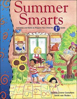 Summer Smarts: Activities and Skills to Prepare Your Child for First Grade