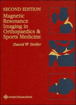 Magnetic Resonance Imaging in Orthopaedics & Sports Medicine