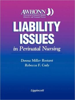 Awhonn's Liability Issues In Perinatal Nursing