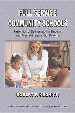 Full Service Community Schools: Prevention of Delinquency in Students with Mental Illness and/or Poverty