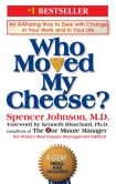 Book Cover Image. Title: Who Moved My Cheese?:  An A-Mazing Way to Deal with Change in Your Work and in Your Life, Author: Spencer Johnson