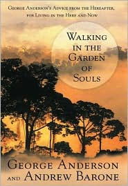 Walking in the Garden of Souls: Advice from the Year after, for Living in the Here and Now