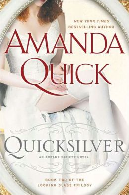 Quicksilver: Book Two of the Looking Glass Trilogy (Arcane Society Series #11)