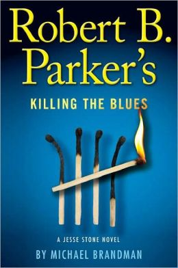 Robert B. Parker's Killing the Blues (Jesse Stone Series)