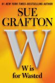 Book Cover Image. Title: W Is for Wasted (Kinsey Millhone Series #23), Author: Sue Grafton