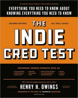 The Indie Cred Test: Everything You Need to Know About Knowing Everything You Need to Know