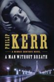 Book Cover Image. Title: A Man Without Breath (Bernie Gunther Series #9), Author: Philip Kerr