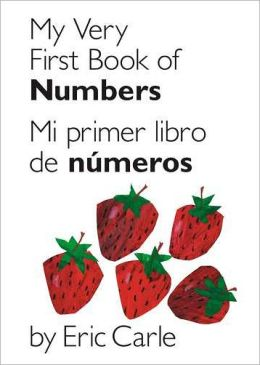 My Very First Book of Numbers / Mi primer libro de numeros: Bilingual Edition