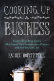 Book Cover Image. Title: Cooking Up a Business:  Lessons from Food Lovers Who Turned Their Passion into a Career -- and How You Can, Too, Author: Rachel Hofstetter