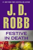 Book Cover Image. Title: Festive in Death (In Death Series #39), Author: J. D. Robb