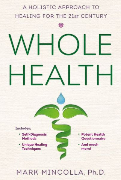 Whole Health: A Holistic Approach to Healing for the 21st Century