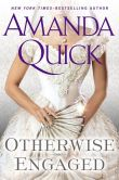 Book Cover Image. Title: Otherwise Engaged, Author: Amanda Quick