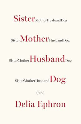 Sister Mother Husband Dog: Etc.