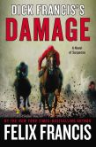 Dick Francis's Damage by Felix Francis