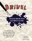 Book Cover Image. Title: Drivel:  Deliciously Bad Writing by Your Favorite Authors, Author: Julia Scott