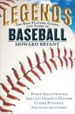 Book Cover Image. Title: Legends:  The Best Players, Games, and Teams in Baseball, Author: Howard Bryant