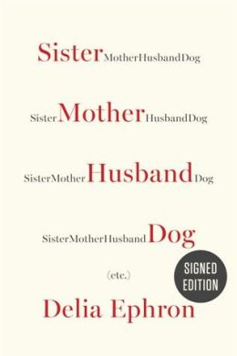 Sister Mother Husband Dog: Etc. (Signed Book)