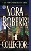 Book Cover Image. Title: The Collector, Author: Nora Roberts