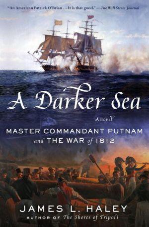 Book A Darker Sea: Master Commandant Putnam and the War of 1812