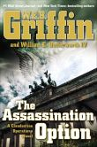 Book Cover Image. Title: The Assassination Option (Clandestine Operations Series #2), Author: W. E. B. Griffin
