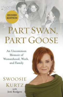 Part Swan, Part Goose: An Uncommon Memoir of Womanhood, Work, and Family (Signed Book)
