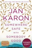 Book Cover Image. Title: Somewhere Safe with Somebody Good (Signed Book) (Mitford Series #10), Author: Jan Karon