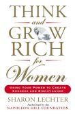 Book Cover Image. Title: Think and Grow Rich for Women:  Using Your Power to Create Success and Significance, Author: Sharon Lechter