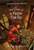 The Case of the Peculiar Pink Fan (Enola Holmes Series #4)