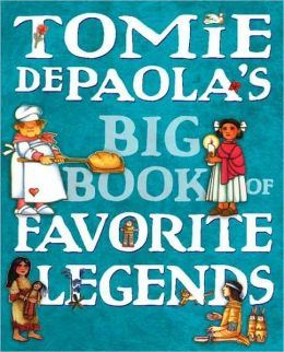 Tomie dePaola's Big Book of Favorite Legends Tomie dePaola