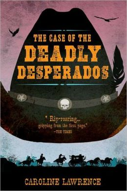 The Case of the Deadly Desperados (P.K. Pinkerton Series #1)