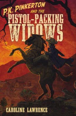 P.K. Pinkerton and the Pistol-Packing Widows (P.K. Pinkerton Series #3)