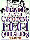 Drawing and Cartooning 1001 Caricatures