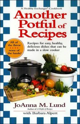 Another Potful of Recipes: A Healthy Exchanges Cookbook