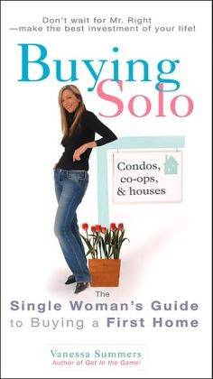 Buying Solo: The Single Woman's Guide to Buying a First Home