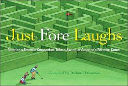 Just fore Laughs: America's Cartoonists Take a Swing at America's Favorite Game