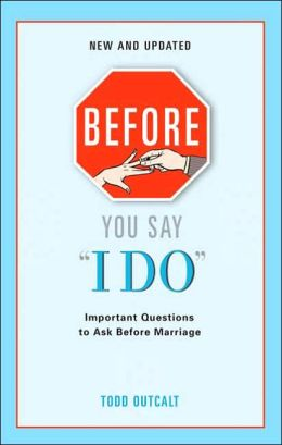 Before You Say I Do, Revised: Important Questions for Couples to Ask Before Marriage