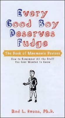 Every Good Boy Deserves Fudge: The Book of Mnemonic Devices
