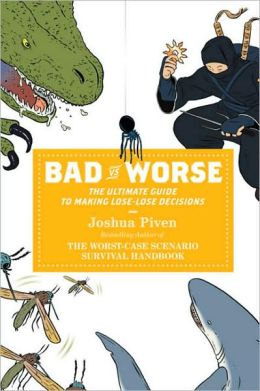Bad vs. Worse: The Ultimate Guide to Making Lose-Lose Decisions