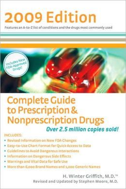 Complete Guide to Prescription & Nonprescription Drugs 2009