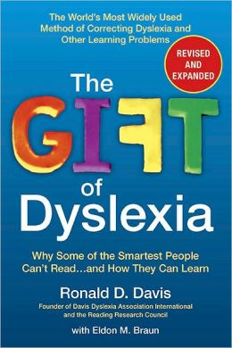The Gift of Dyslexia Revised and Updated: Why Some of the Smartest People Can't Read... and How They Can Learn