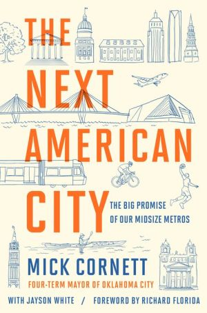 The Next American City: The Big Promise of Our Midsize Metros