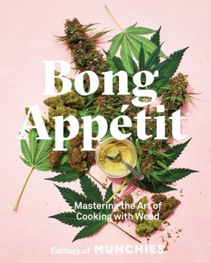 Book Bong Appetit: Mastering the Art of Cooking with Weed