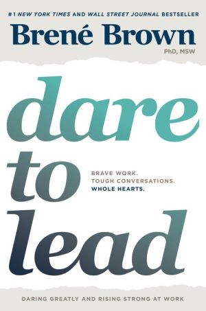 Book Dare to Lead: Brave Work. Tough Conversations. Whole Hearts.