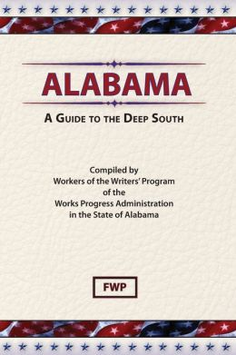 Alabama: A Guide To The Deep South