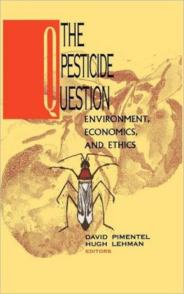 The Pesticide Question: Environment, Economics and Ethics
