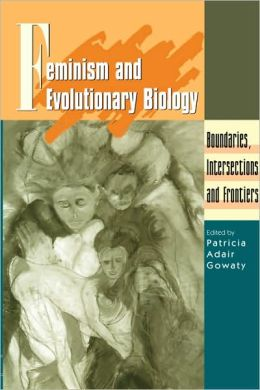 Feminism and Evolutionary Biology: Boundaries, Intersections and Frontiers