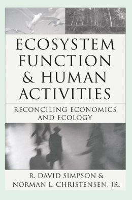 Ecosystem Function and Human Activities: Reconciling Economics and Ecology
